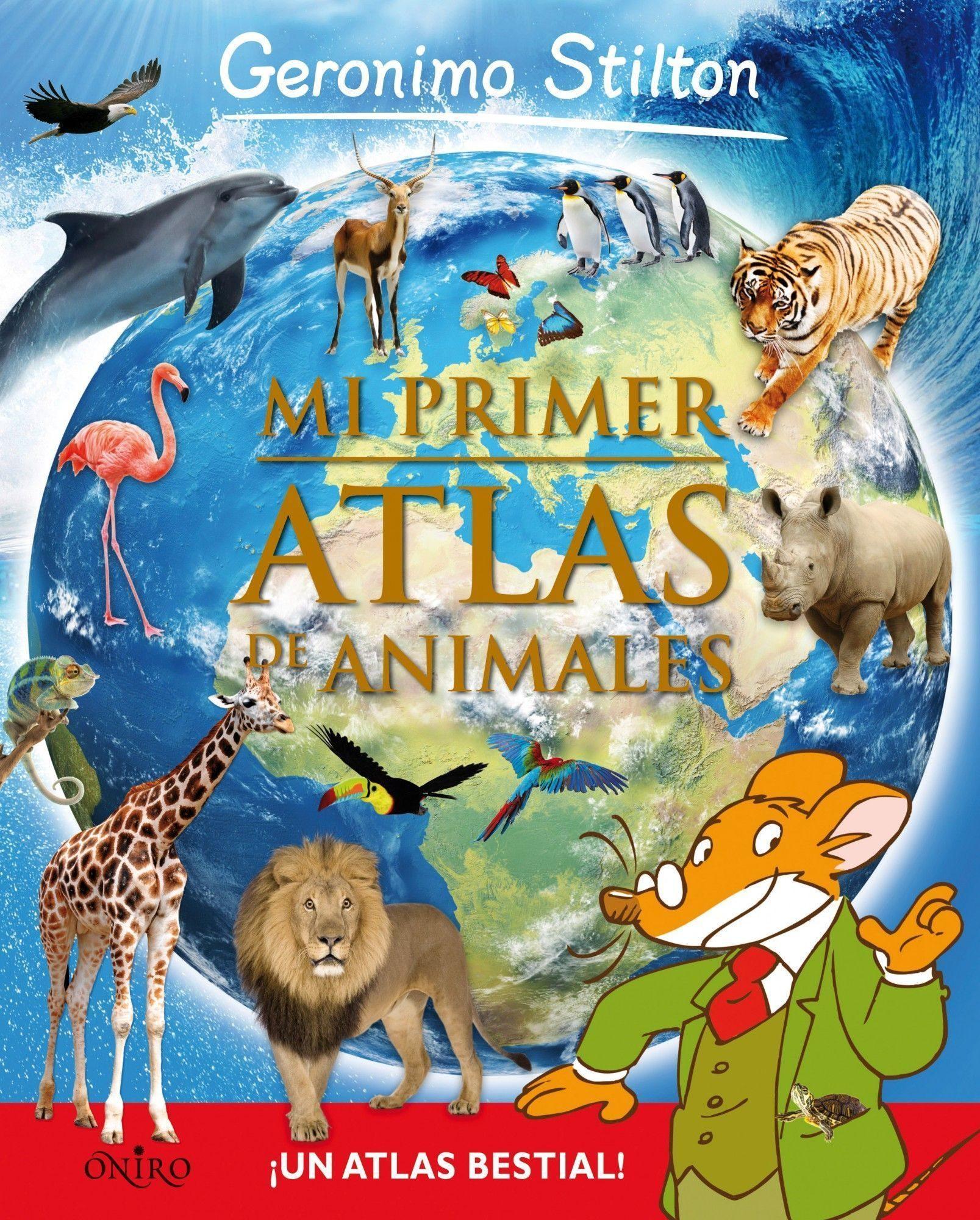 Mi Primer Atlas de Animales - Geronimo Stilton - Oniro