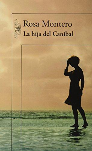 Hija del Caníbal, la - Rosa Montero - Alfaguara