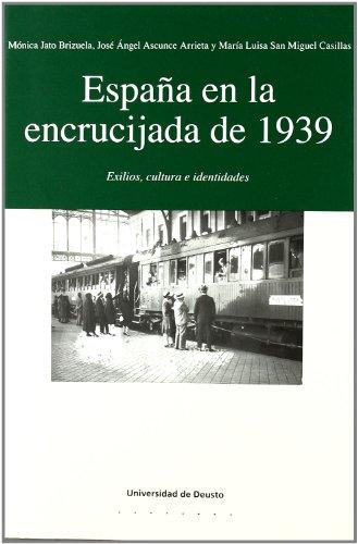 España en la Encrucijada de 1939 (Letras) - José Ángel Ascunce Arrieta,Mónica Jato Brizuela,María Luisa San Miguel - Universidad De Deusto