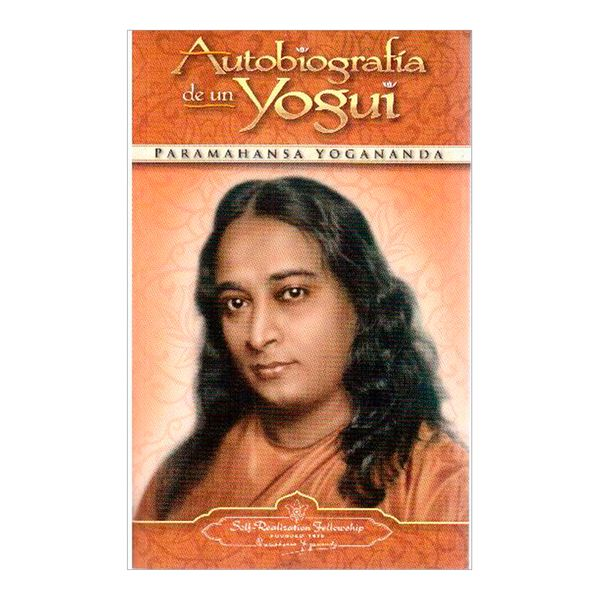 Autobiografia de un yogui - Paramahansa Yogananda - Self-Realization Fellowship