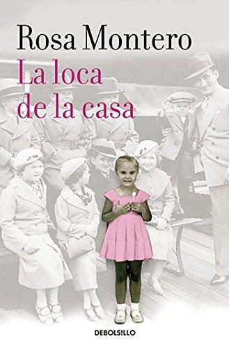 La Loca de la Casa - Rosa Montero - Debolsillo