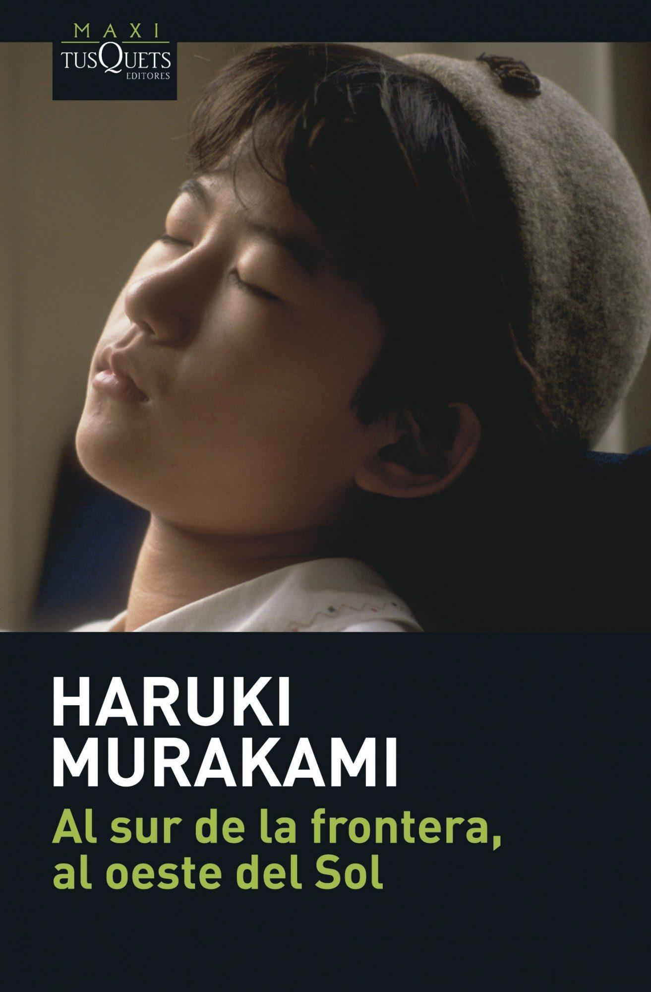 Al sur de la Frontera, al Oeste del sol - Haruki Murakami - Tusquets