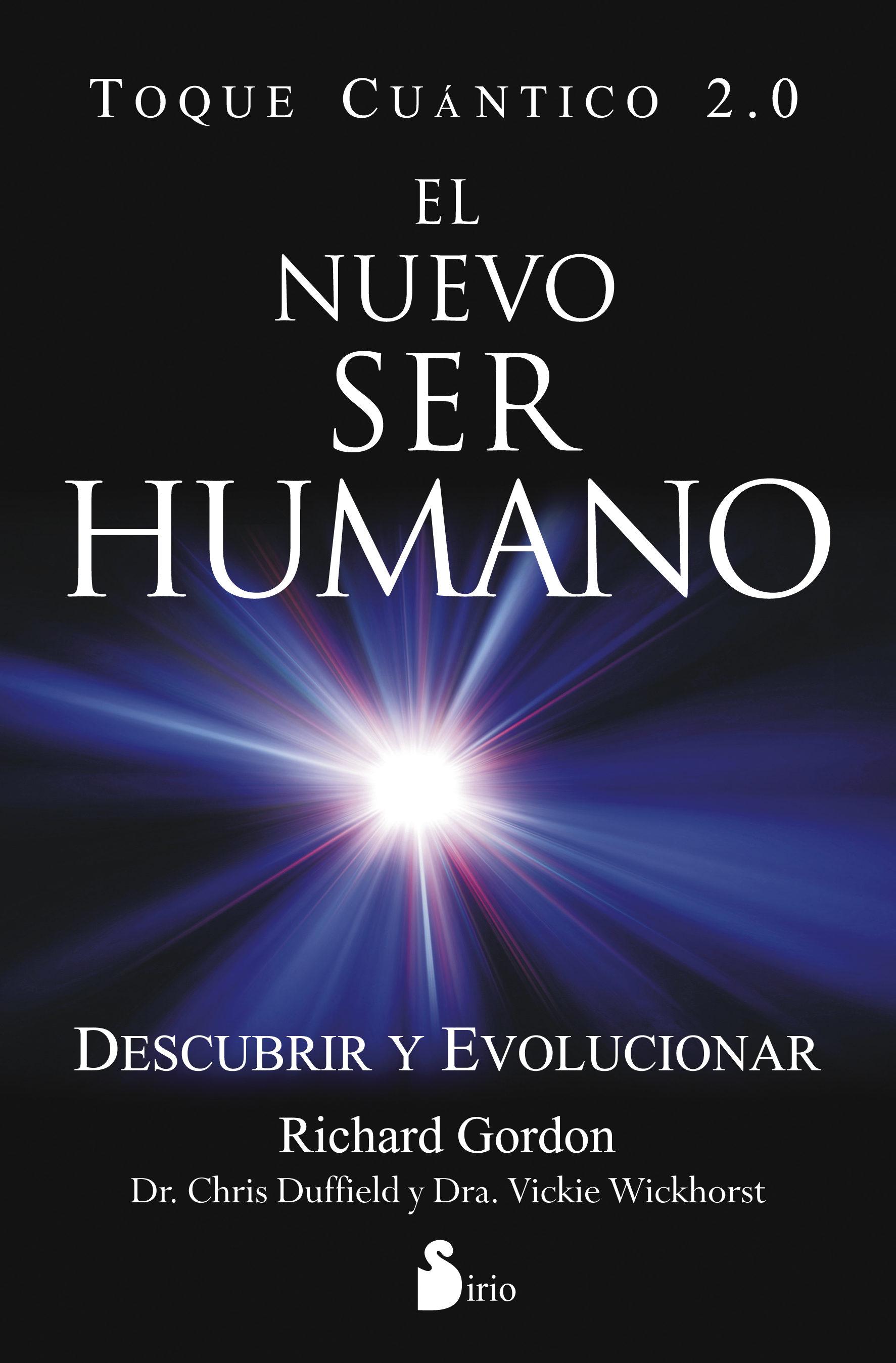 Nuevo ser Humano, el - Toque Cuantico 2. 0 -: Descubrir y Evolucionar (2014) - Richard Gordon - Sirio
