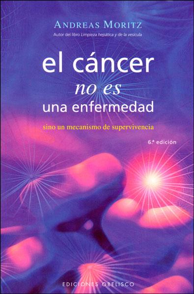 El Cancer no es una Enfermedad - Andreas Moritz - Obelisco