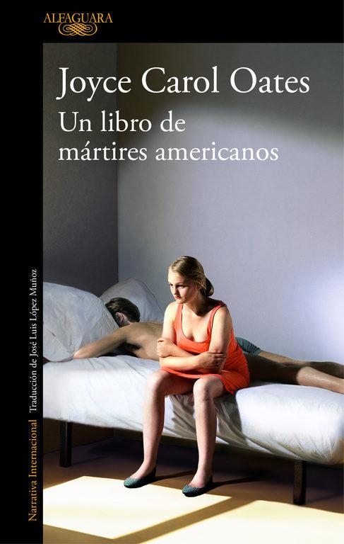 El Libro de los Mártires Americanos - Joyce Carol Oates - Alfaguara