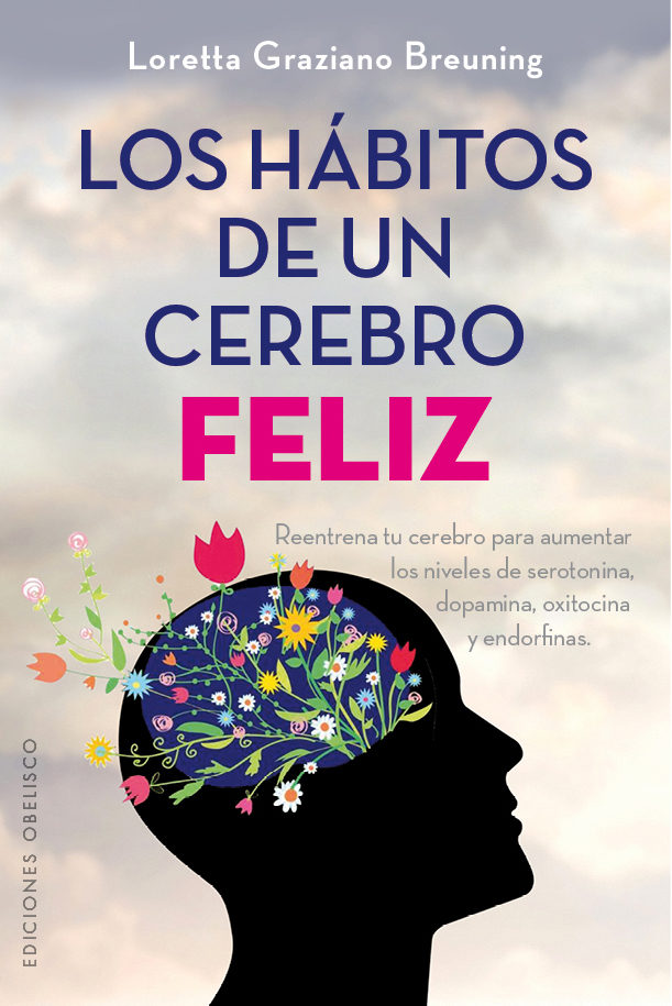 Los Habitos de un Cerebro Feliz - Loretta Graziano Breuning - Obelisco