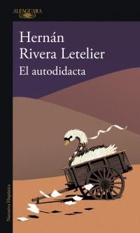 El Autodidacta - Hernán Rivera Letelier - Alfaguara