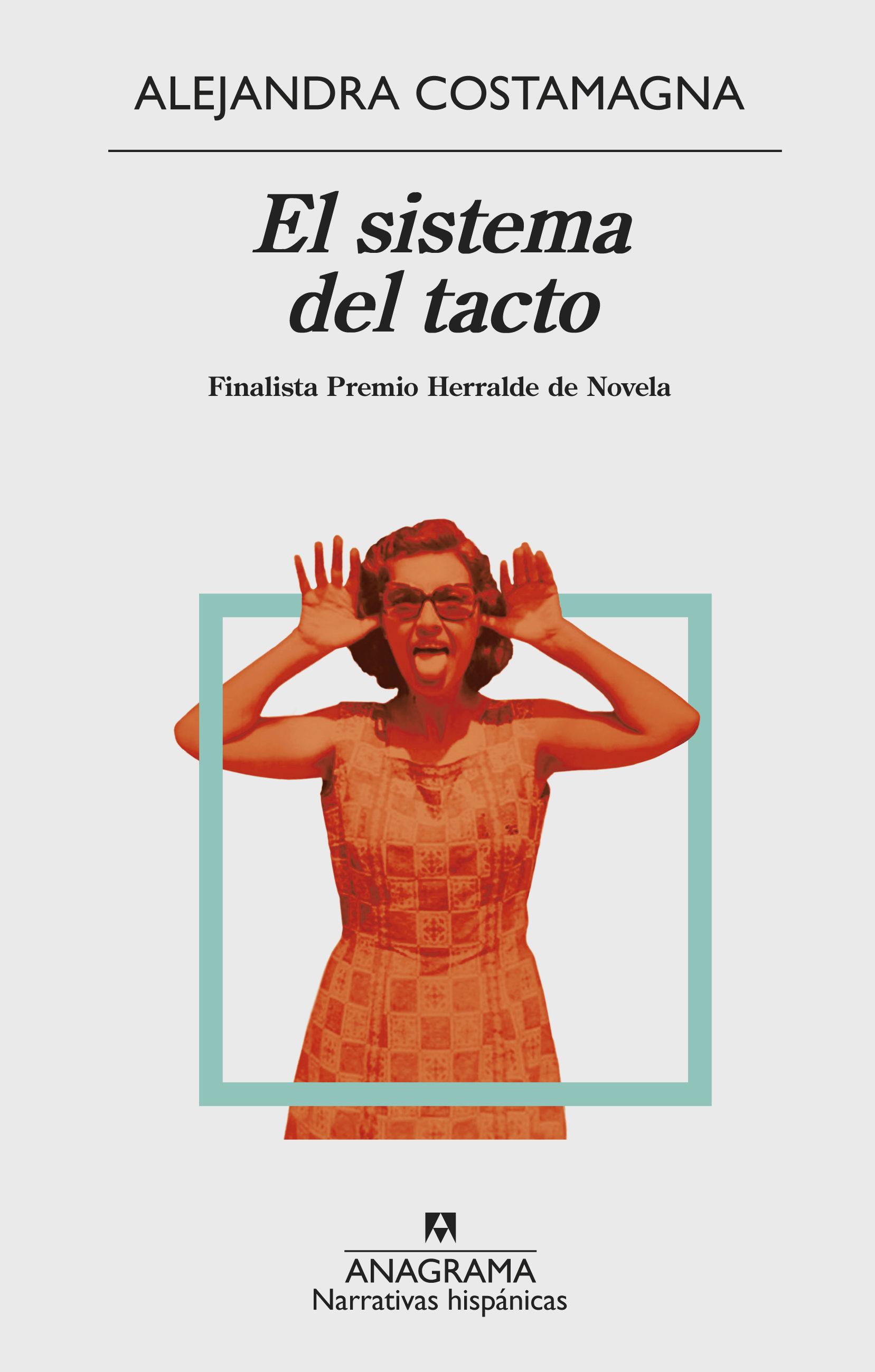 El Sistema del Tacto - Alejandra Costamagna - Anagrama
