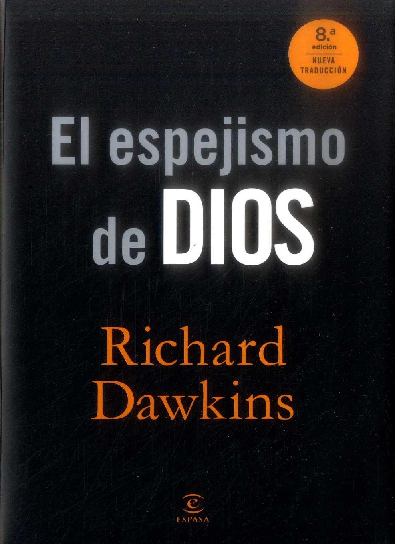 El Espejismo de Dios - Richard Dawkins - Grupo Planeta