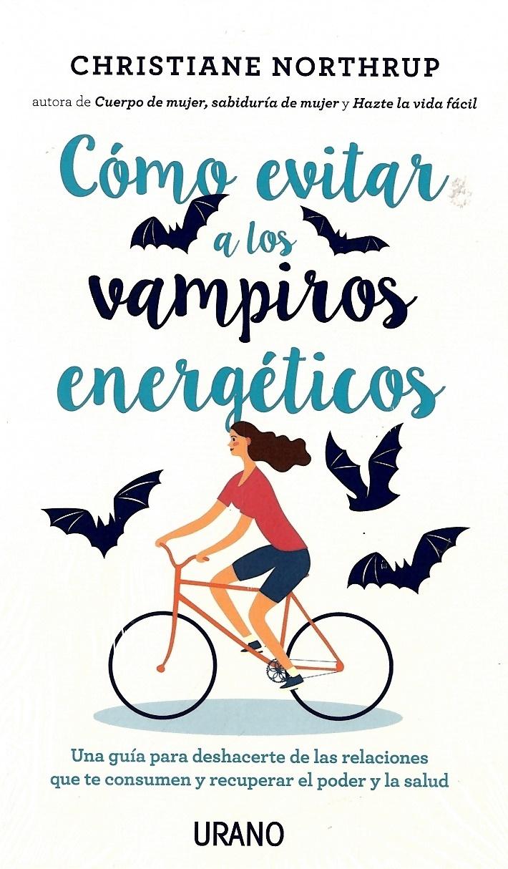 Como Evitar a los Vampiros Energeticos - Christiane Northrup - Urano