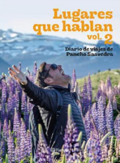 Lugares que Hablan. Diario de Viajes #2 - Francisco Saavedra - Planeta