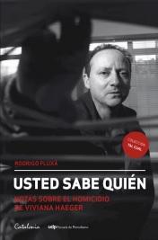 Usted Sabe Quien. Notas Sobre el Homicidio de Viviana Haeger (libro en Espaã±Ol) - Rodrigo Fluxa - Catalonia