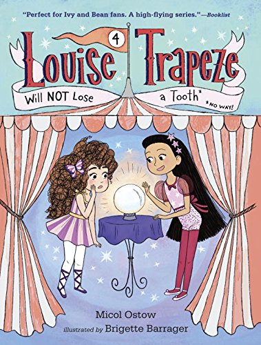 Louise Trapeze Will not Lose a Tooth (a Stepping Stone Booktm) (libro en Inglés) - Micol Ostow - Random House Books For Young Readers
