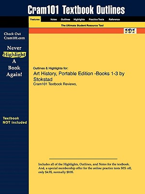 Outlines & Highlights for Art History, Portable Edition -Books 1-3 by Stokstad - Cram101 Textbook Reviews; Cram101 Textbook Reviews - Academic Internet Publishers