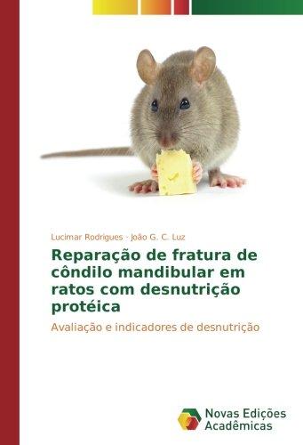 Reparação de fratura de côndilo mandibular em ratos com desnutrição protéica: Avaliação e indicadores de desnutrição