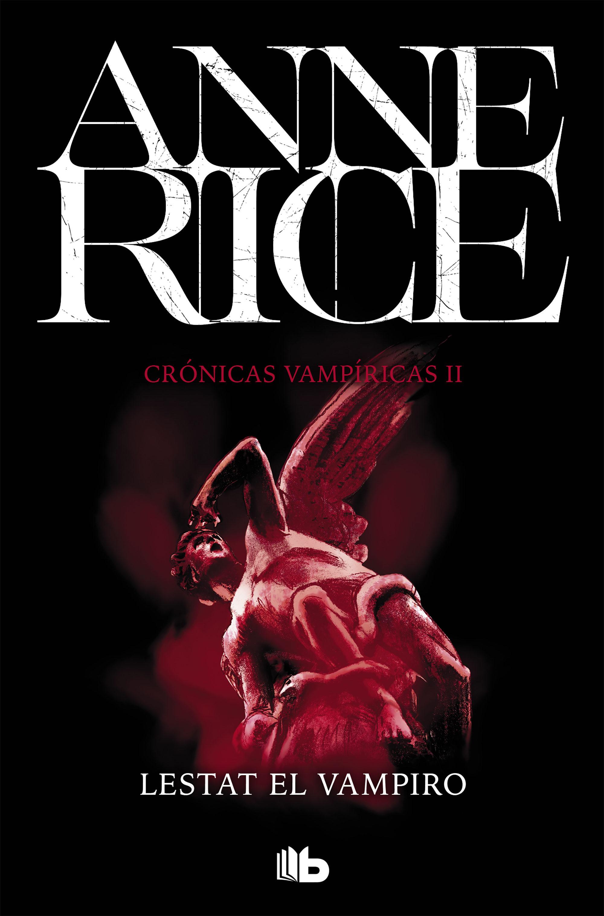 Lestat el Vampiro (Crónicas Vampíricas 2) - Anne Rice - B De Bolsillo
