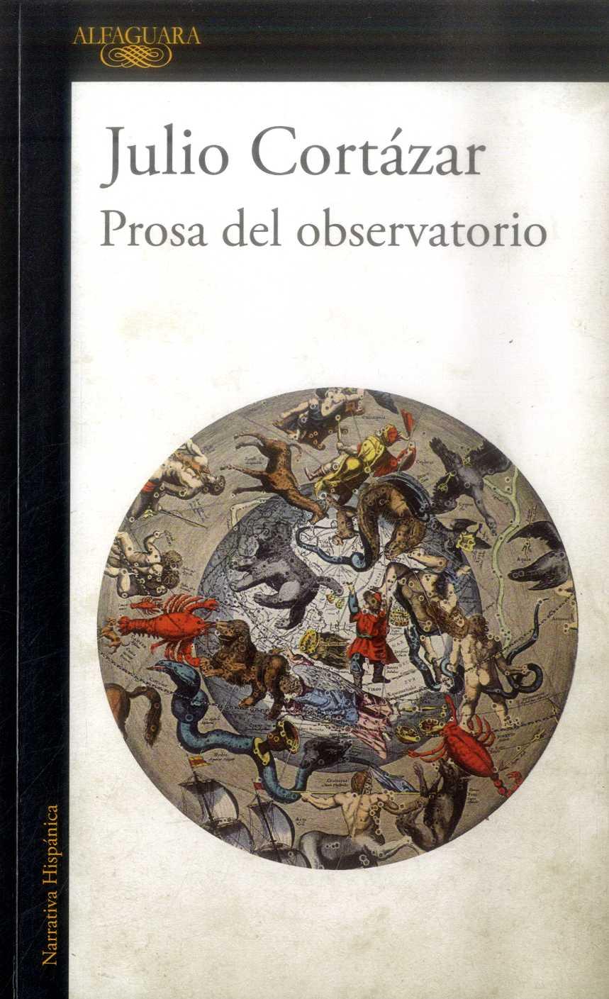 Prosa del Observatorio - Julio Cortázar - Alfaguara